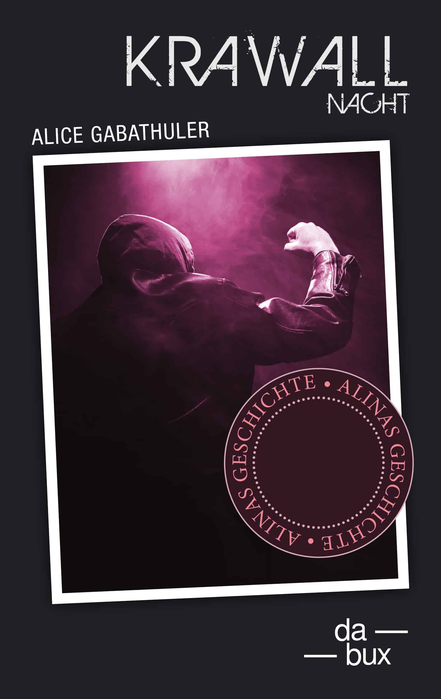 Krawallnacht - Alina Alice Gabathuler