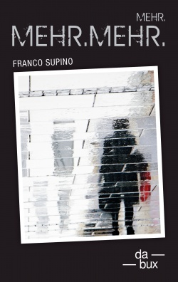 Mehr.Mehr.Mehr.Franco Supino